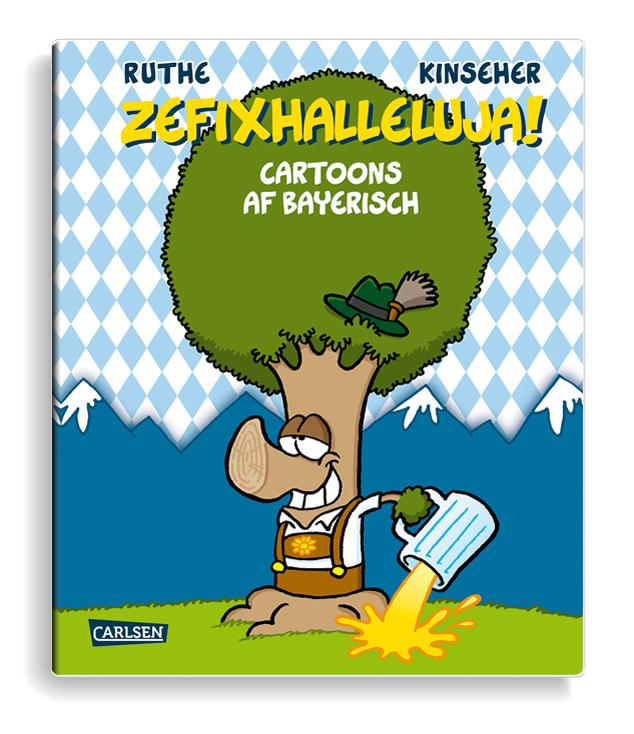 Ruthe: Zefixhalleluja! - Cartoons af Bayerisch