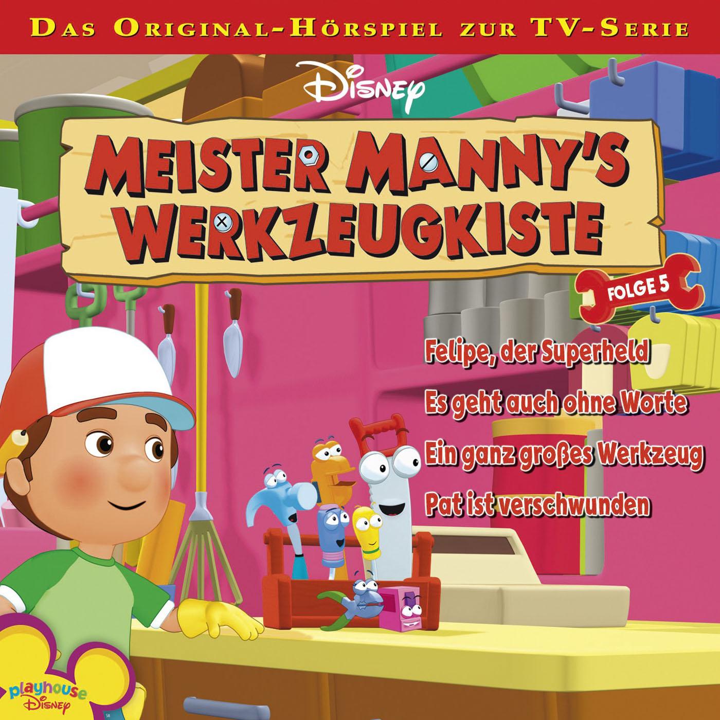 Meister Manny´s Werkzeugkiste: Felipe, der Superheld / .. (Folge 5)