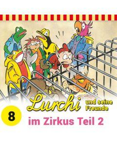 Lurchi und seine Freunde: im Zirkus Teil2 (Folge 8)