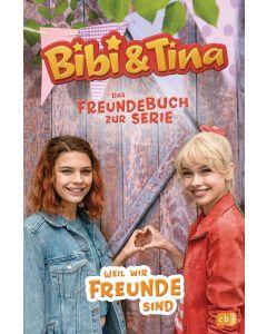 Bibi & Tina: Weil wir Freunde sind - Das Freundebuch zur Serie