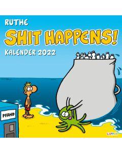 Ruthe: Shit Happens! - Wandkalender 2022