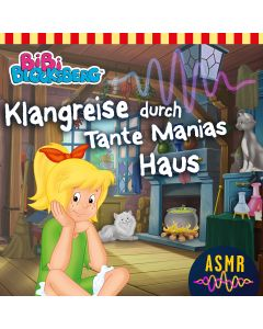 Bibi Blocksberg: Klangreise durch Tante Manias Haus (ASMR)
