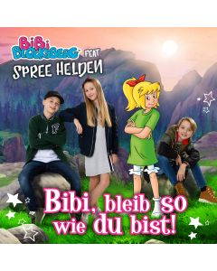 Bibi Blocksberg: Bibi, bleib so wie du bist! (feat. Spree Helden)