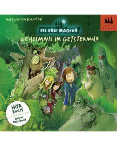 Die Drei Magier: Hörbuch Geheimnis im Geisterwald (Folge 2)