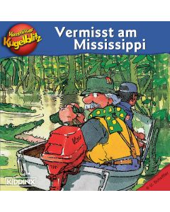 Kommissar Kugelblitz: Vermisst am Mississippi