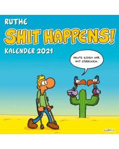 Ruthe: Shit Happens! - Wandkalender 2021