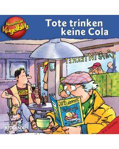 Kommissar Kugelblitz: Tote trinken keine Cola