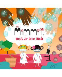 Die Mimmit: Wasch dir deine Hände