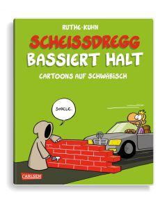Ruthe: Scheißdregg bassiert halt! - Cartoons auf Schwäbisch