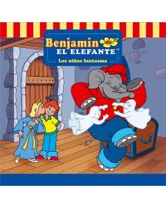 Benjamin el Elefante: Los niños fantasma