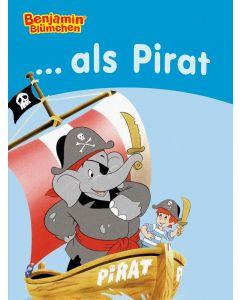 Benjamin Blümchen: als Pirat (ebook)