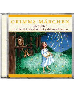 Grimms Märchen: Sterntaler / Der Teufel mit den drei goldenen Haaren