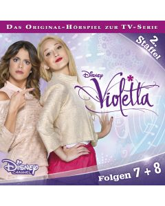Violetta: Hörspiel zur Serie Staffel 2 Folge 7 & 8 (Folge 7 – 8)