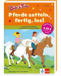 Bibi & Tina: Sammelband Pferde satteln, fertig, los! -  Erstlesen 1./2.Klasse