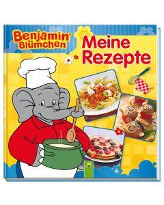 Benjamin Blümchen: Kochbuch - Meine Rezepte