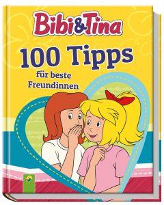 Bibi & Tina: 100 Tipps für beste Freundinnen