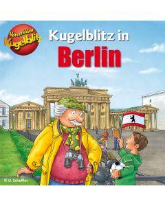 Kommissar Kugelblitz: in Berlin